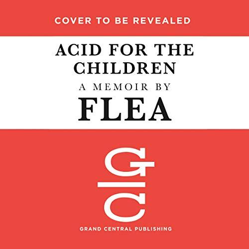 Acid for the Children audiobook cover art