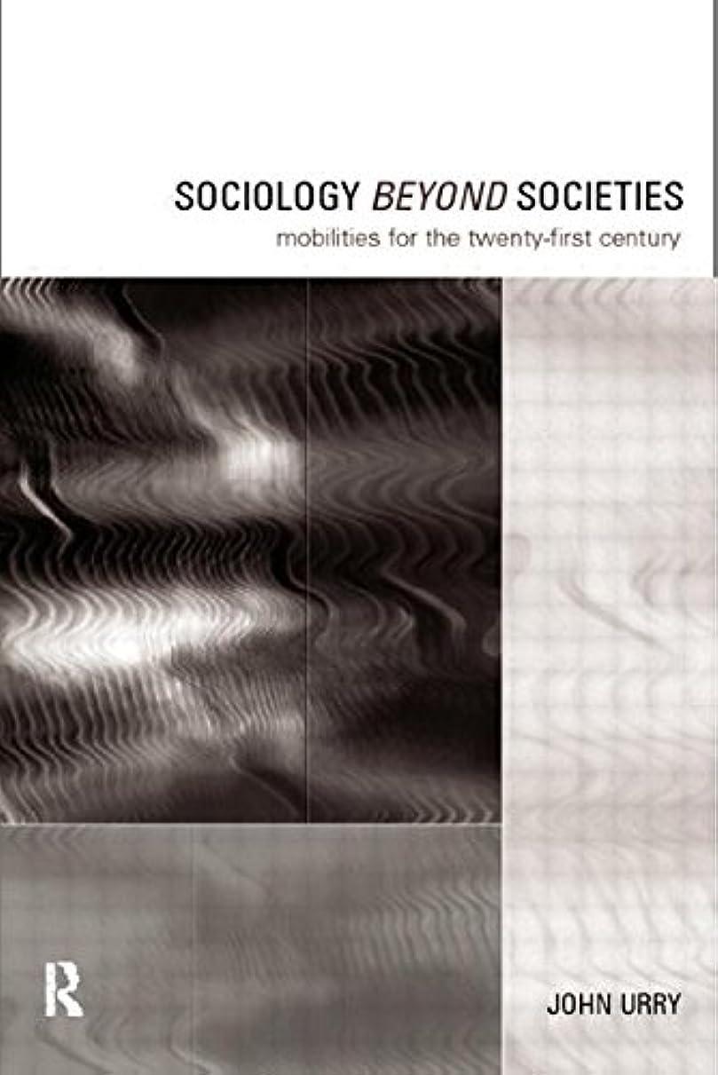 アセンブリ先住民カテゴリーSociology Beyond Societies: Mobilities for the Twenty-First Century (International Library of Sociology)