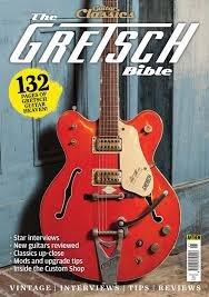 Guitar and Bass Classics The Gretsch Bible 2016
