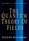 The Quantum Theory of Fields, Volume 1 - Foundations by Weinberg, Steven (2005) Paperback - Cambridge University Press