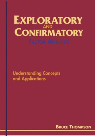 Exploratory and Confirmatory Factor Analysis: Understanding Concepts and Applications
