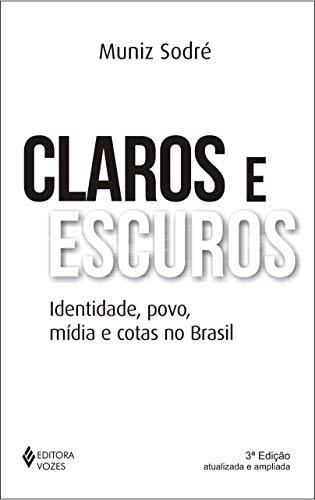 Claros e escuros: Identidade, povo, mídia e cotas no Brasil
