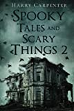Spooky Tales and Scary Things 2
