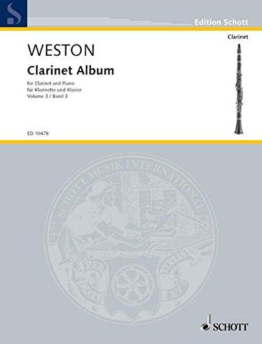 Clarinet Album: Vol. 3. Klarinette in B und Klavier. (Edition Schott)