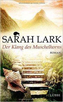 Der Klang des Muschelhorns: Roman von Sarah Lark ( 15. August 2014 )