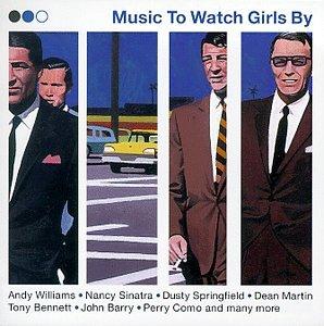 Music to Watch Girls B