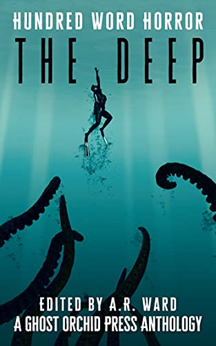 The Deep: An Anthology of Dark Microfiction (Hundred Word Horror) (English Edition)
