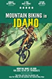 Mountain Biking in Idaho: Mountain Biking Log Book for Local State Outdoor Activity Enthusiasts | Document Your Thrilling Downhill Adventures | Build Endurance & Stay Fit with Cycling