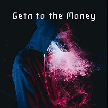Getn To The Money