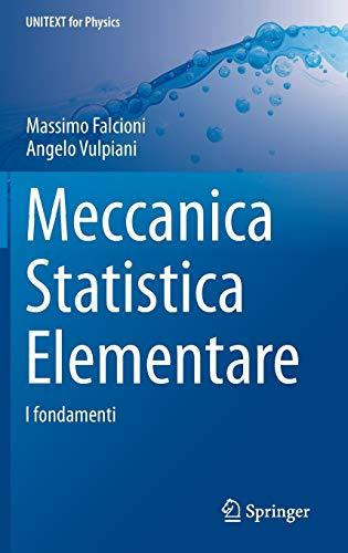 Meccanica statistica elementare: I fondamenti