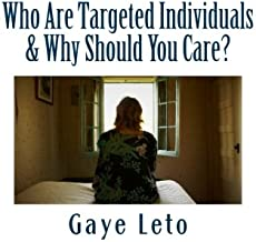 Who Are Targeted Individuals & Why Should You Care?