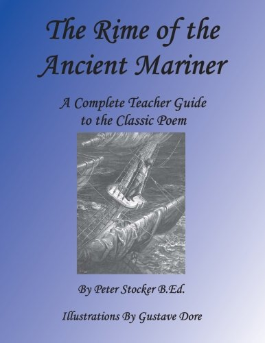 Rime of the Ancient Mariner: A Complete Teacher Guide to the Classic Poem: Volume 2