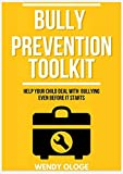 Bully Prevention Toolkit: Help Your Child Deal With Bullying Even Before it Start (English Edition)