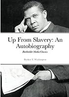 Up from Slavery: Burkholder Media Classics