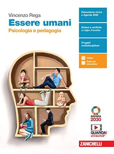 Essere umani. Psicologia e Pedagogia. Per il biennio delle Scuole superiori. Con e-book. Con espansione online