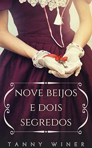 Nove beijos e dois segredos: Amores desavisados- livro 3 (Portuguese Edition)