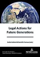 Legal Actions for Future Generations (Générations Futures, Paix Et Environnement/ Future Generations, Peace and the Environment)