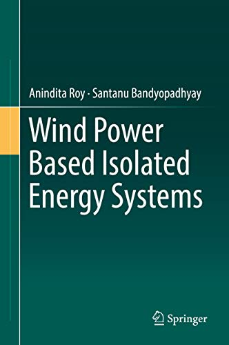 Wind Power Based Isolated Energy Systems (English Edition)