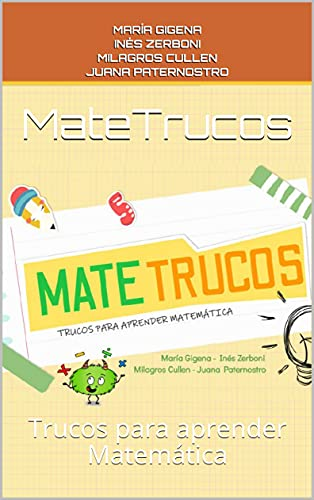 MateTrucos: Trucos para aprender Matemática (Spanish Edition)