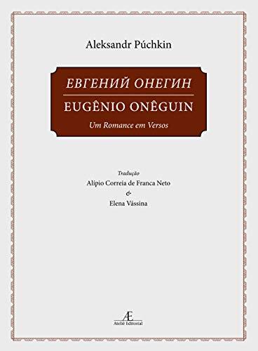 Eugênio Onêguin - volume 1: Um Romance em Versos: -