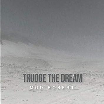 Trudge the Dream