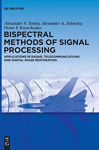 Bispectral Methods of Signal Processing: Applications in Radar, Telecommunications and Digital Image Restoration