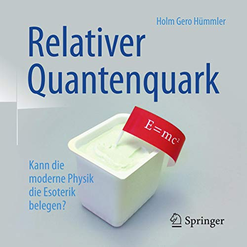 Relativer Quantenquark     Kann die moderne Physik die Esoterik belegen?              By:                                                                                                                                 Holm Gero Hümmler                               Narrated by:                                                                                                                                 Alexa Waschkau                      Length: 10 hrs and 18 mins     Not rated yet     Overall 0.0