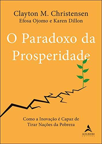 O paradoxo da prosperidade: como a inovação pode tirar as nações da pobreza