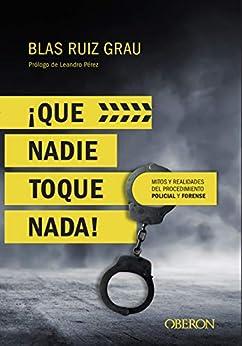 Que nadie toque nada (Libros singulares) de [Blas Ruiz Grau]
