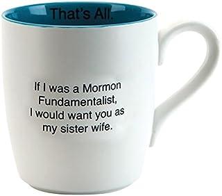 Santa Barbara Design Studio That's All Ceramic Mug, Sister Wife