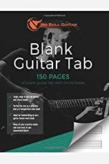 Blank Guitar Tab: 150 Pages of Blank Guitar Tab with Chord Boxes (No Bull Guitar) Paperback