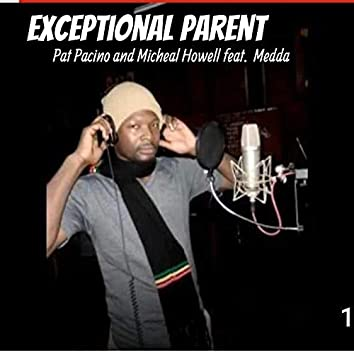 Exceptional Parent (feat. Medda)