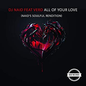 All Of Your Love (Naid's Soulful Rendition) Feat. Verd