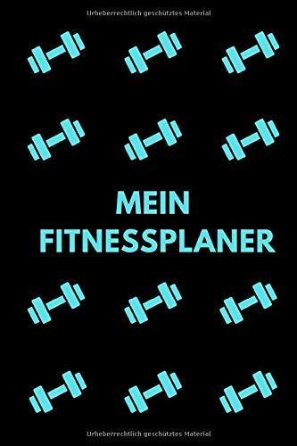 Mein Fitnessplaner: DIN A5 Notizheft | 117 Seiten Fitnessplaner mit vorgetragenen Seiten zum eintragen und ausfüllen von Körpermaße, Trainigseinheiten, Kalorien, Ziele... | Fitnessplaner zum abnehmen