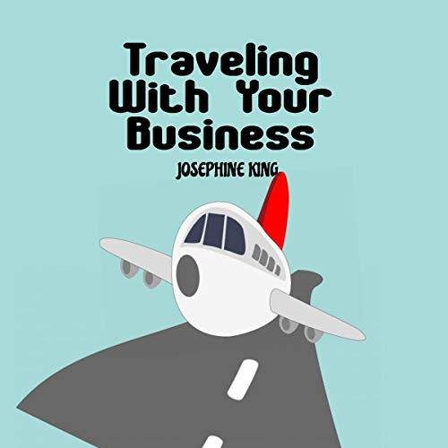 Traveling with Your Business cover art