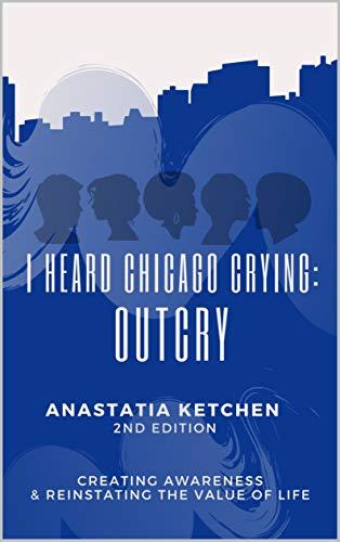I Heard Chicago Crying: Outcry (English Edition)