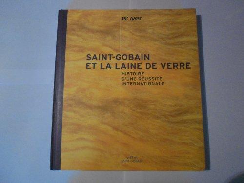 Saint-Gobain Et La Laine De Verre Histoire Dune Réussite Internationale