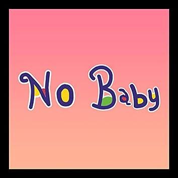 No Baby (feat. Katacalla)
