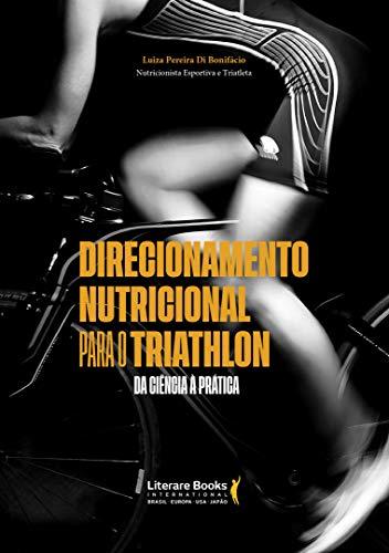 Direcionamento nutricional para o triathlon: da ciência à prática (Portuguese Edition)