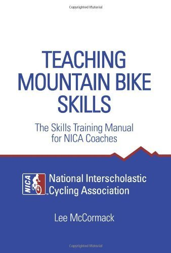 Teaching Mountain Bike Skills: The Skills Training Manual for NICA Coaches by McCormack, Lee (2011) Paperback