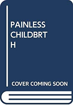 Paperback Painless Childbrth Book