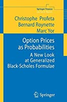 Option Prices as Probabilities: A New Look at Generalized Black-Scholes Formulae (Springer Finance) by Christophe Profeta Bernard Roynette Marc Yor(2010-02-05)