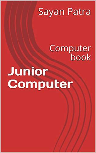 Junior Computer: Computer book (English Edition)