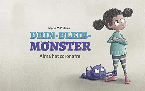 Drin-Bleib-Monster: Alma hat coronafrei (German Edition)