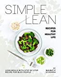 Simple Lean Recipes for Healthy Life: Lean Meals with Step by Step Recipe for Busy People