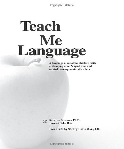 Teach Me Language A Language Manual for Children with Autism, Asperger's Syndrome and Related Develo