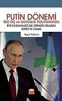 Putin Dönemi - Rus Dis ve Güvenlik Politikasinda Bir Müdahalecilik Örnegi Olarak Kirim'in Ilhaki