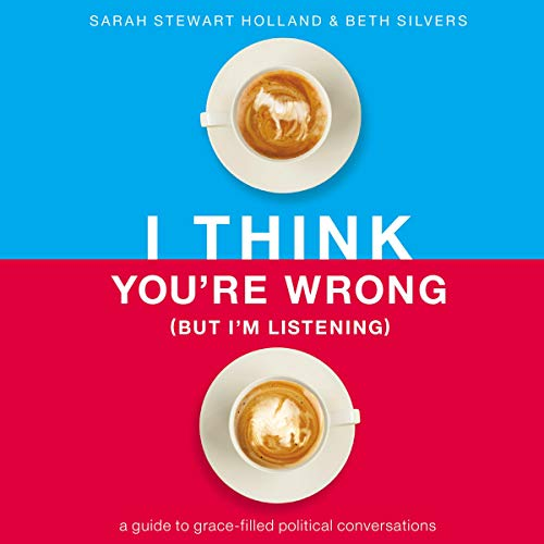 I Think You're Wrong (But I'm Listening) audiobook cover art