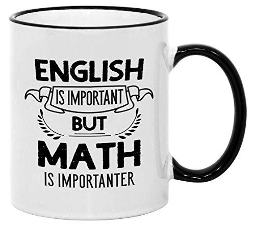Taza divertida de matemáticas para profesores. El inglés es importante pero las matemáticas son importantes Taza de café friki de 11 oz. Idea de regalo de bromas de matemático para profesor o estudian