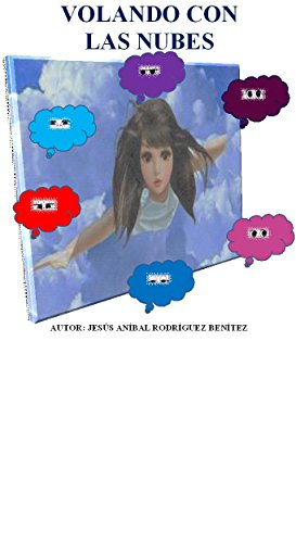 VOLANDO CON LAS NUBES (Spanish Edition)